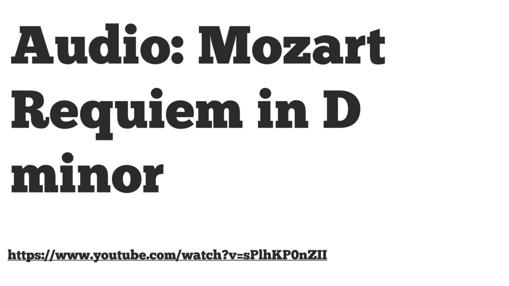Audio: Mozart Requiem in D minor https://www.yo...
