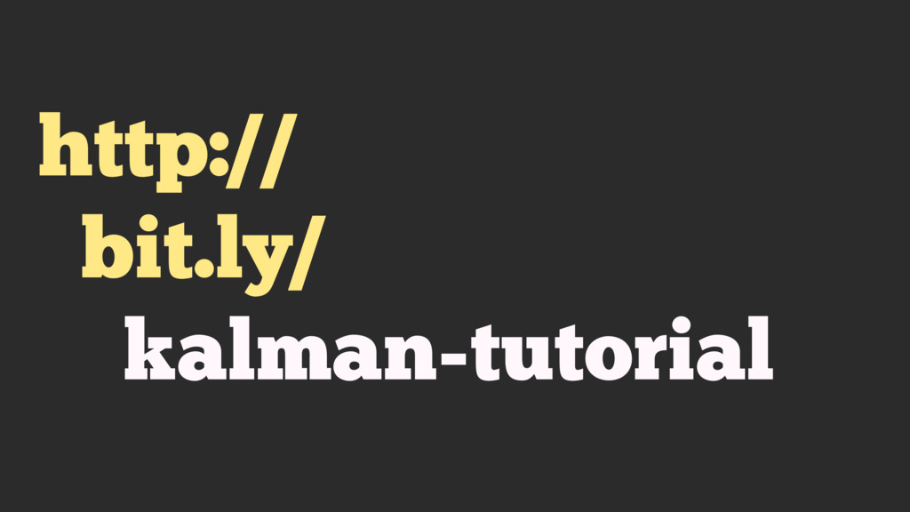 http:// bit.ly/ kalman-tutorial