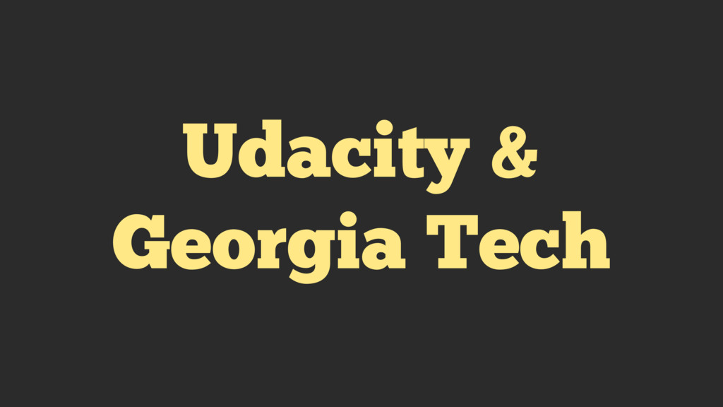Udacity & Georgia Tech