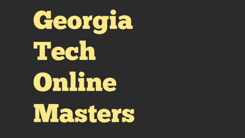 Georgia Tech Online Masters
