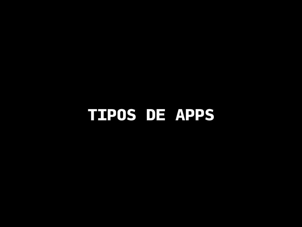 TIPOS DE APPS