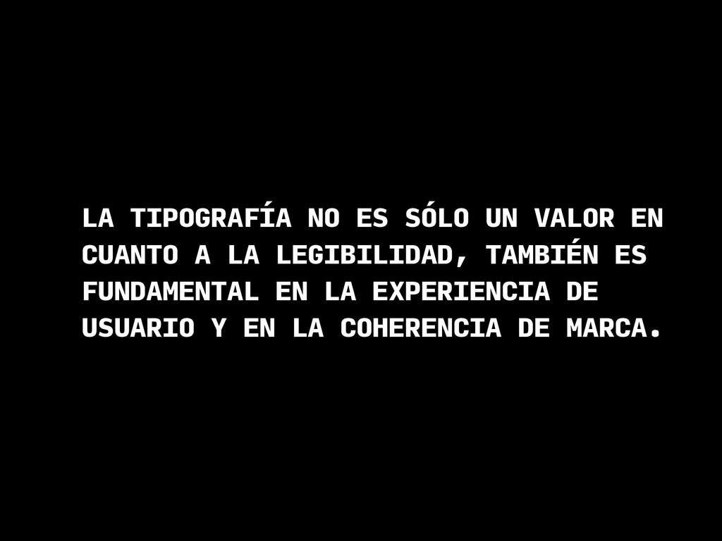 LA TIPOGRAFÍA NO ES SÓLO UN VALOR EN CUANTO A L...
