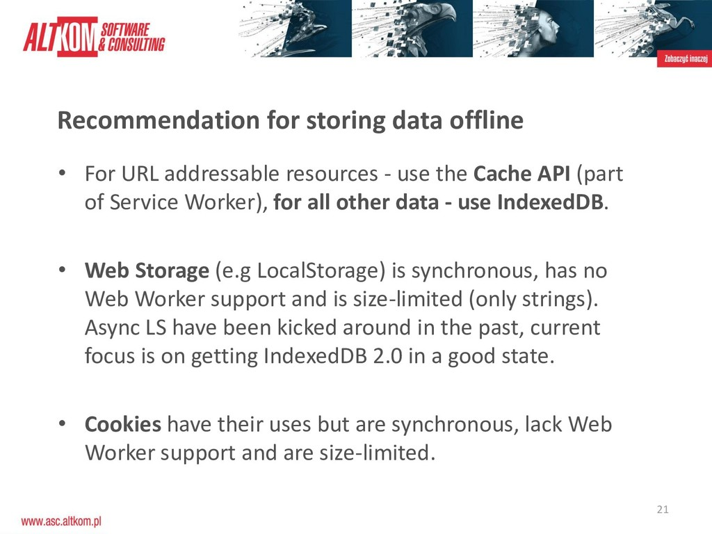 21 Recommendation for storing data offline • Fo...