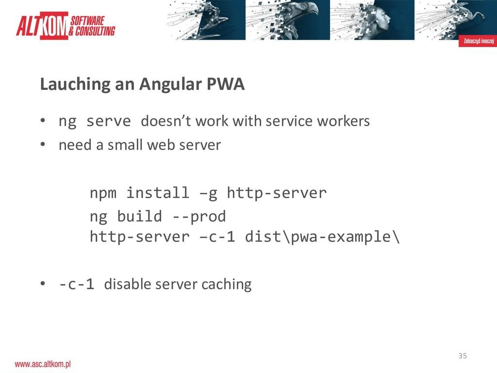 35 Lauching an Angular PWA • ng serve doesn't w...