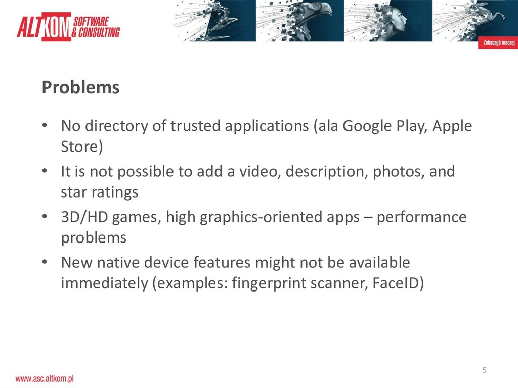 5 • No directory of trusted applications (ala G...