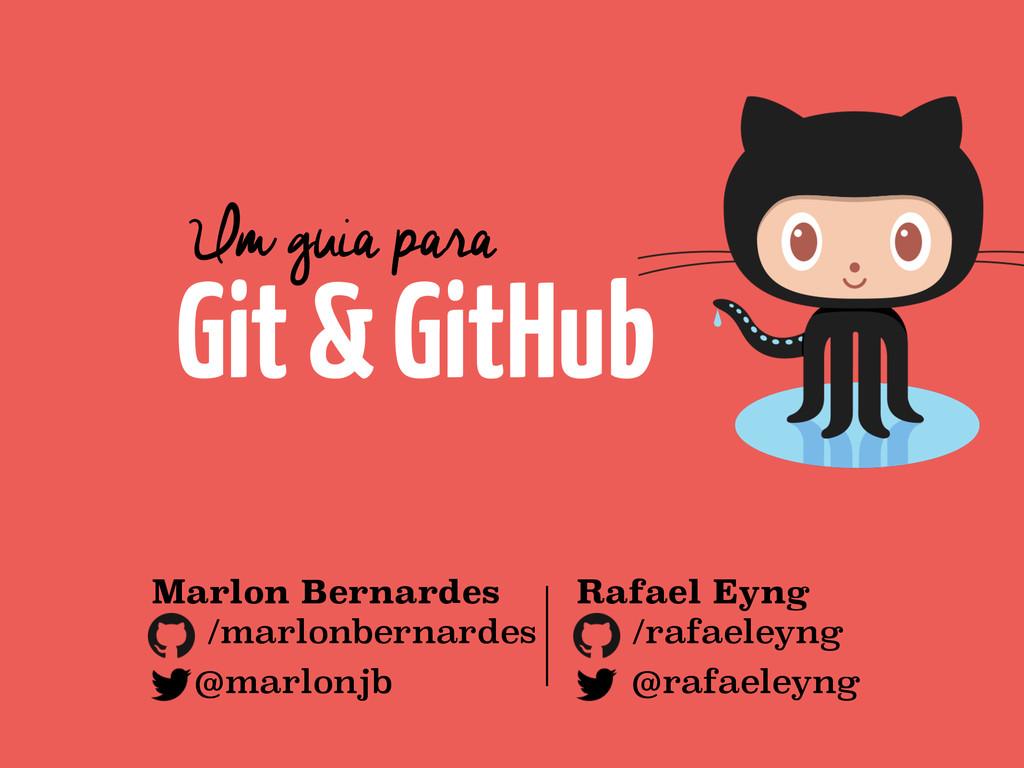 Git & GitHub Um guia para Marlon Bernardes /mar...