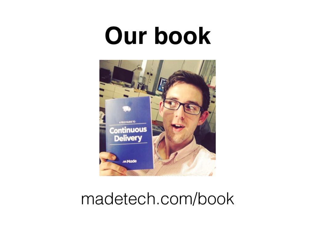 Our book madetech.com/book