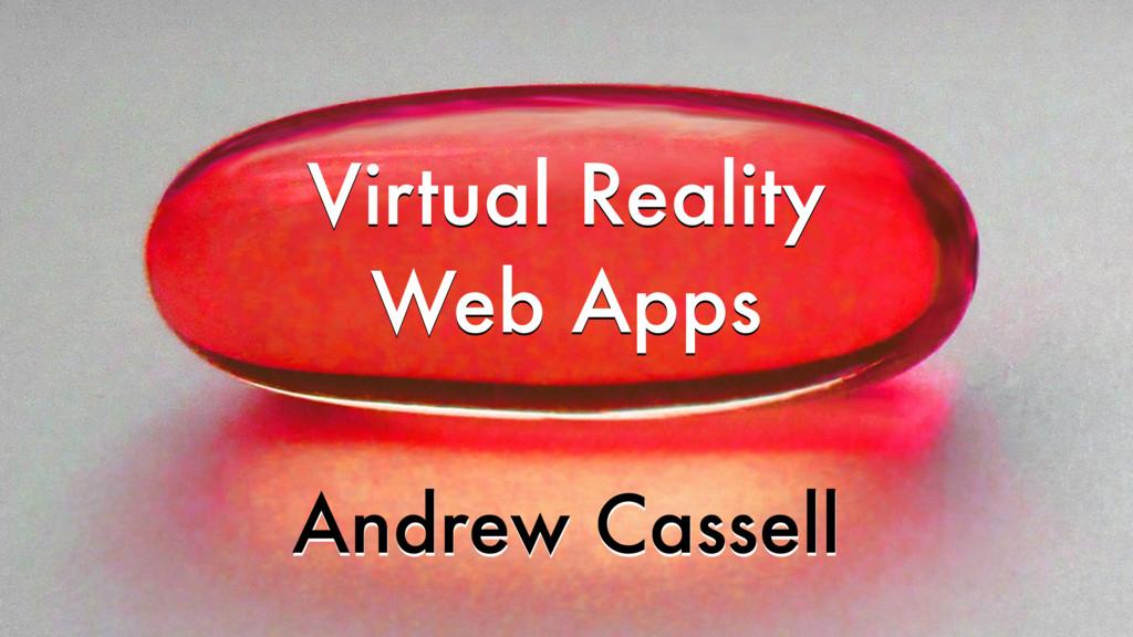 Virtual Reality Web Apps Virtual Reality Web Ap...