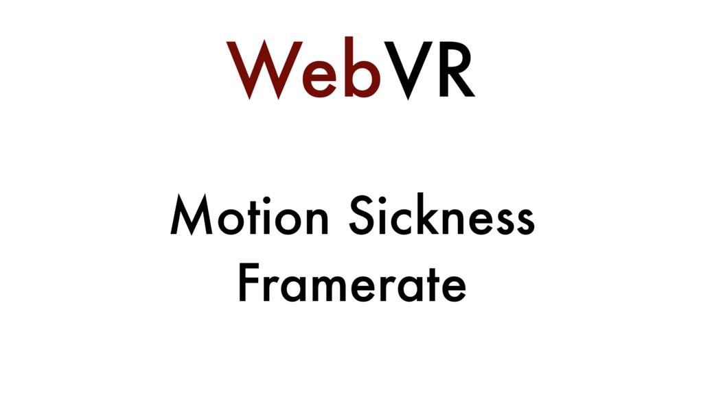 WebVR Motion Sickness Framerate
