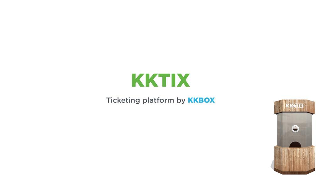 KKTIX Ticketing platform by KKBOX