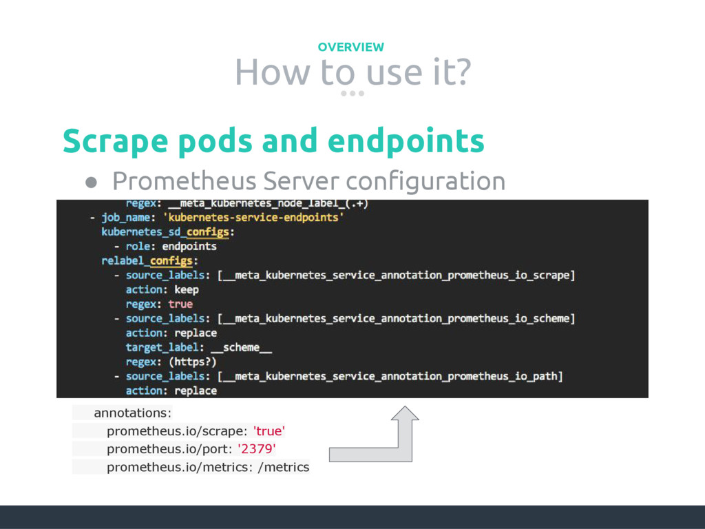 How to use it? OVERVIEW ● Prometheus Server con...
