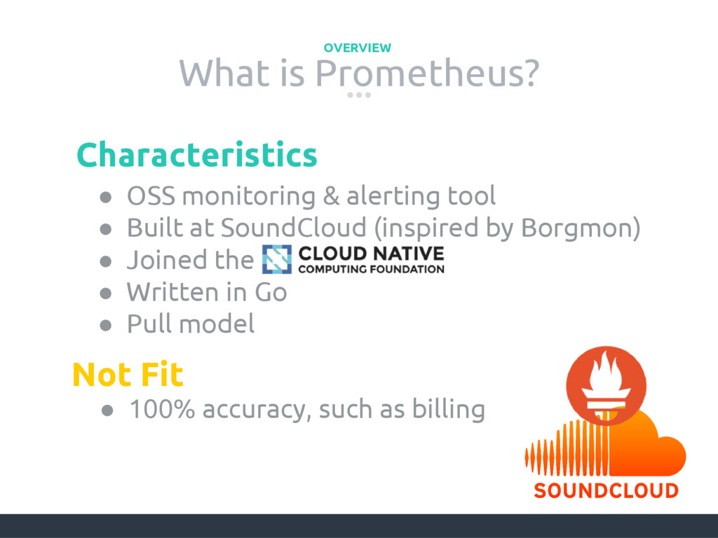 What is Prometheus? OVERVIEW ● OSS monitoring &...