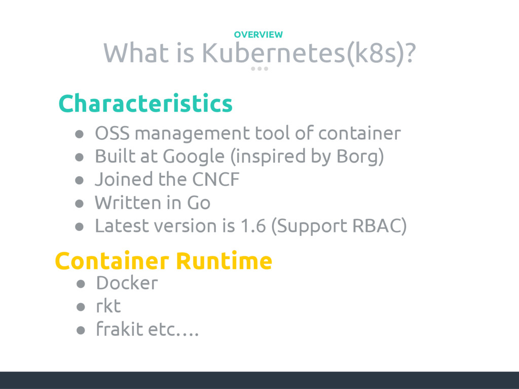 What is Kubernetes(k8s)? OVERVIEW ● OSS managem...