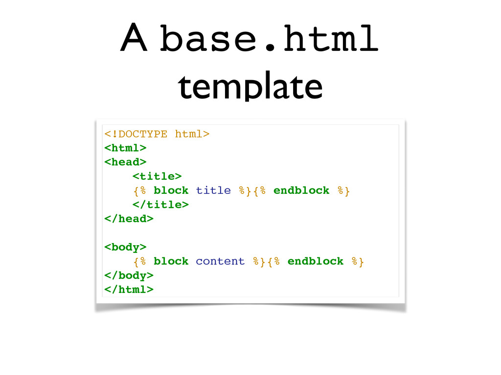 <!DOCTYPE html>! <html>! <head>! <title>! {% bl...