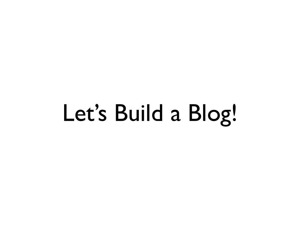Let's Build a Blog!