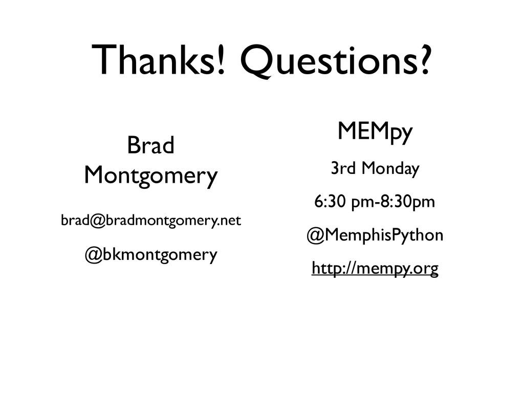 Thanks! Questions? Brad Montgomery  brad@brad...