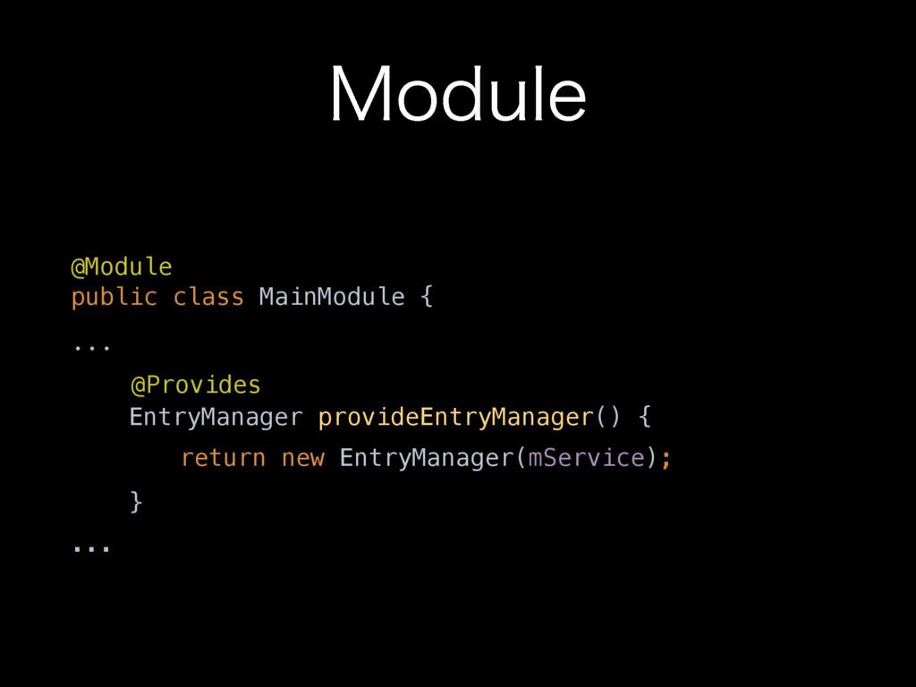 .PEVMF @Module  public class MainModule { ... ...