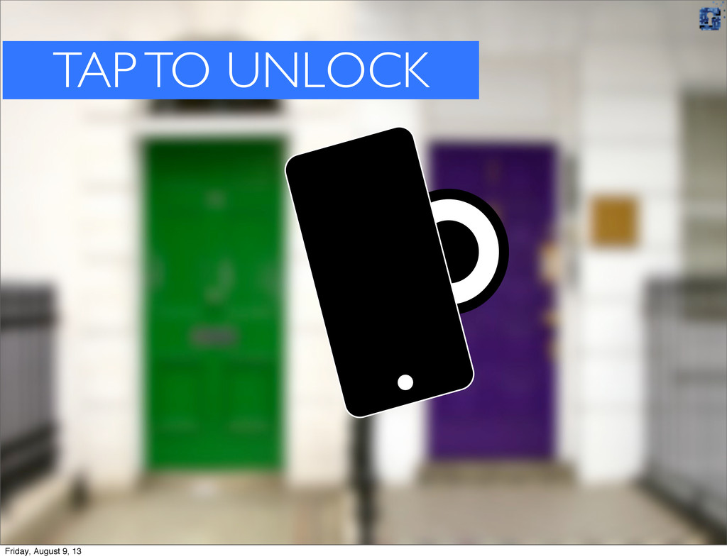 TAP TO UNLOCK Friday, August 9, 13