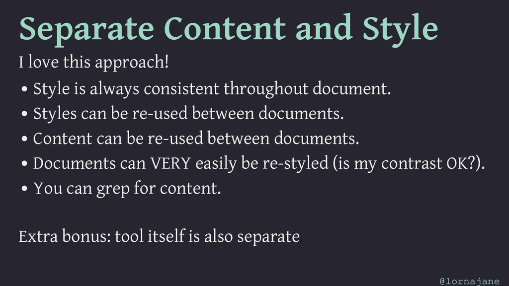 Separate Content and Style I love this approach...