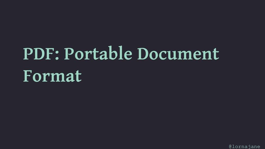 PDF: Portable Document Format @lornajane