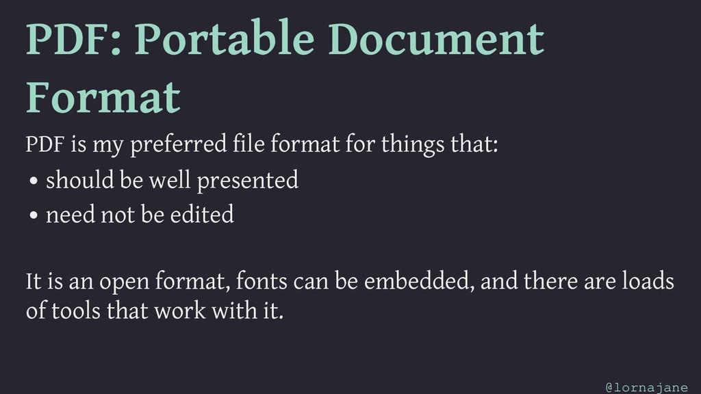 PDF: Portable Document Format PDF is my preferr...