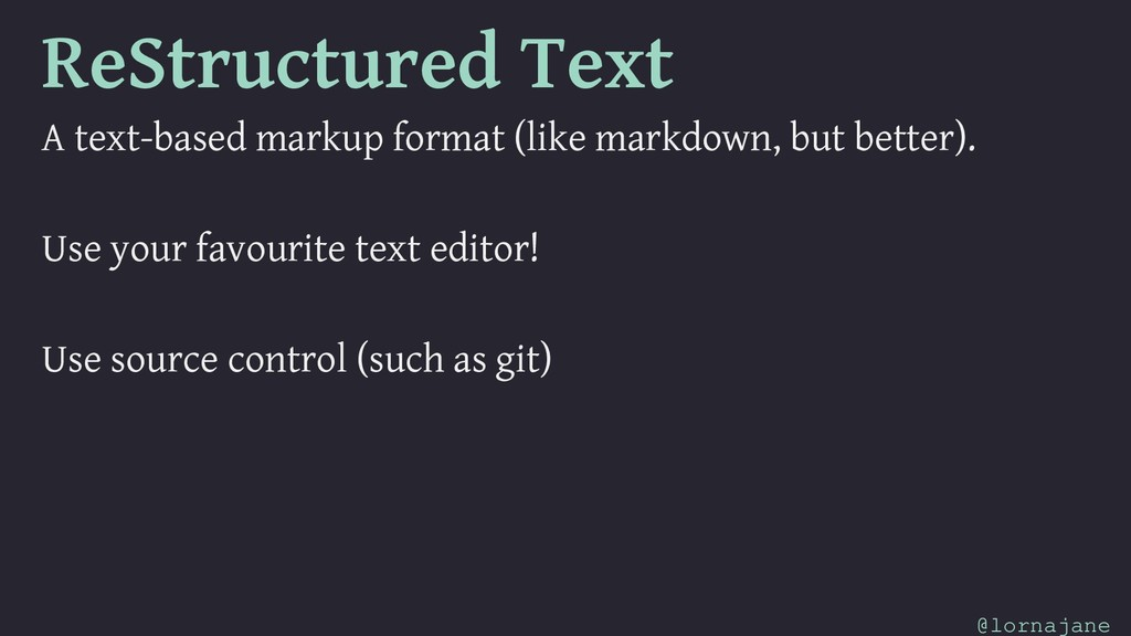 ReStructured Text A text-based markup format (l...