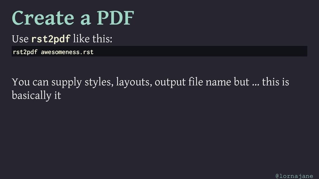 Create a PDF Use rst2pdf like this: rst2pdf awe...