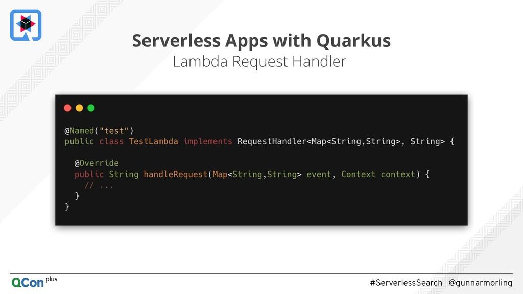 #ServerlessSearch @gunnarmorling 11 Lambda Requ...