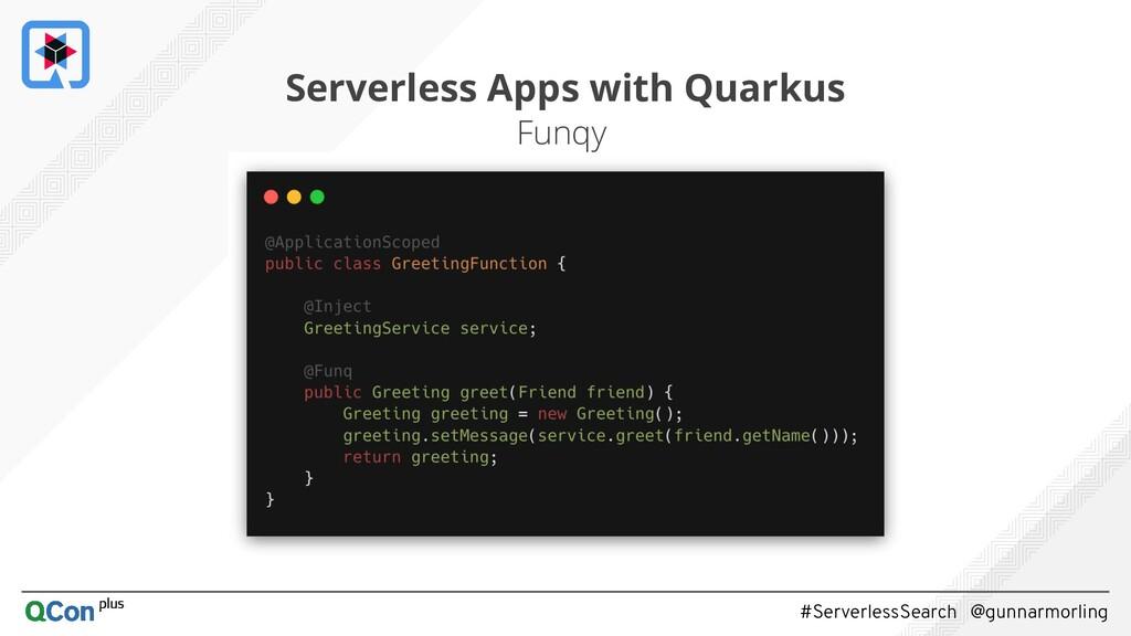 #ServerlessSearch @gunnarmorling 12 Serverless ...