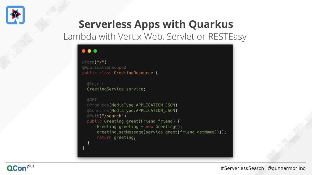 #ServerlessSearch @gunnarmorling 13 Serverless ...