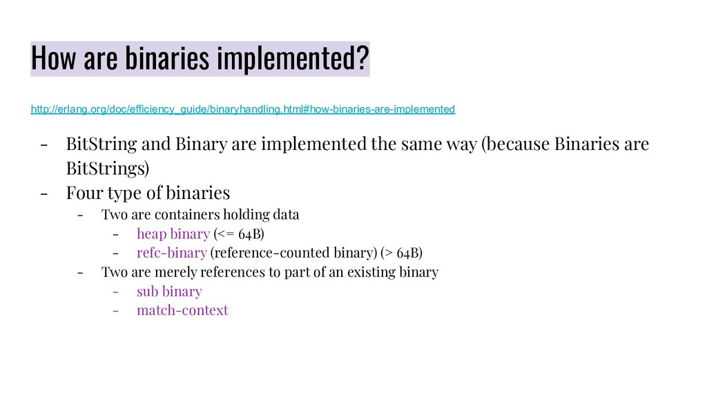 How are binaries implemented? http://erlang.org...