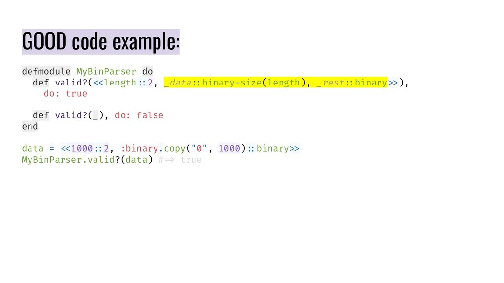 defmodule MyBinParser do def valid?( <length :2...