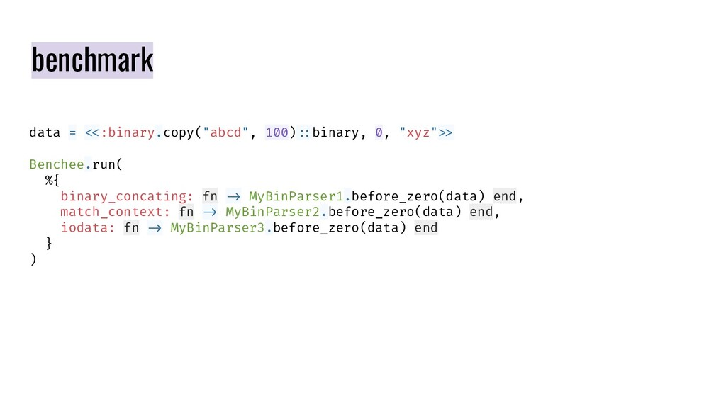 "benchmark data =  <:binary.copy(""abcd"", 100) :b..."