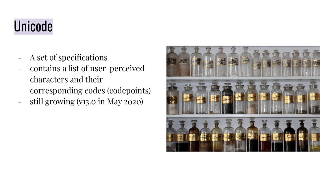 Unicode - A set of specifications - contains a l...