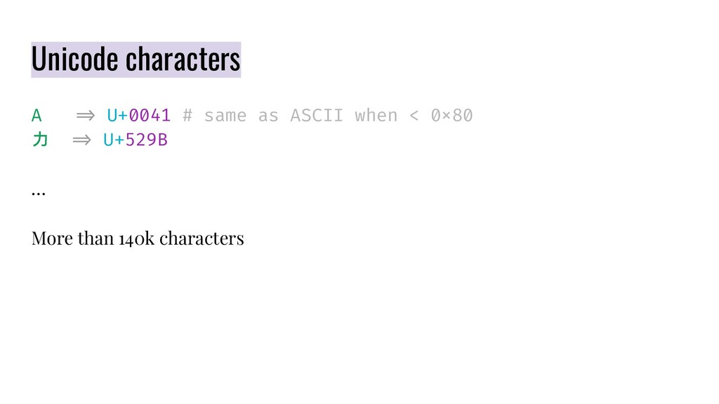 Unicode characters A  > U+0041 # same as ASCII ...