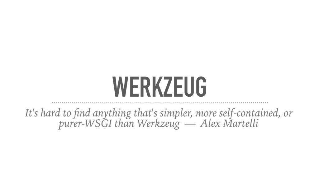 WERKZEUG It's hard to find anything that's simpl...