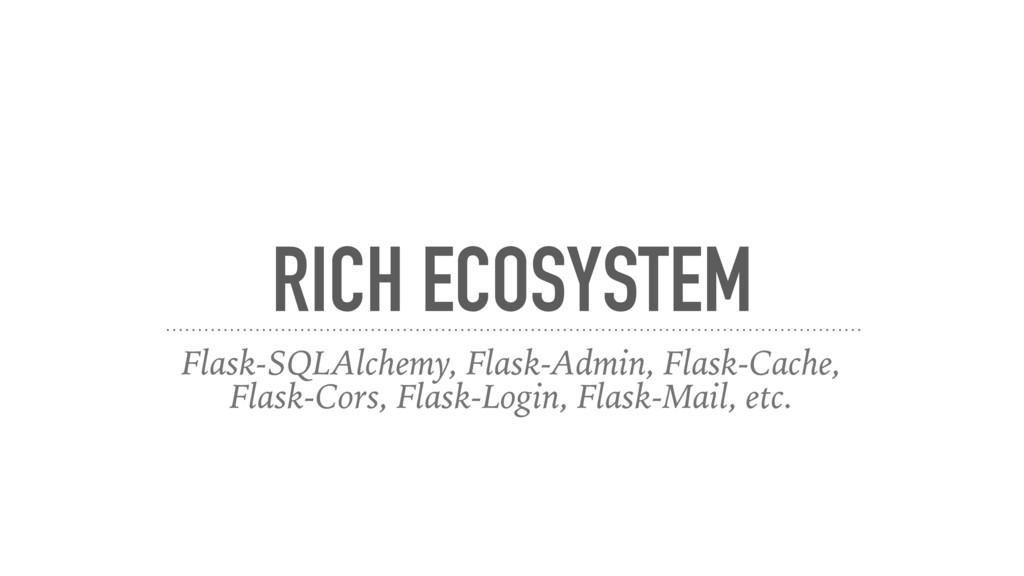 RICH ECOSYSTEM Flask-SQLAlchemy, Flask-Admin, F...