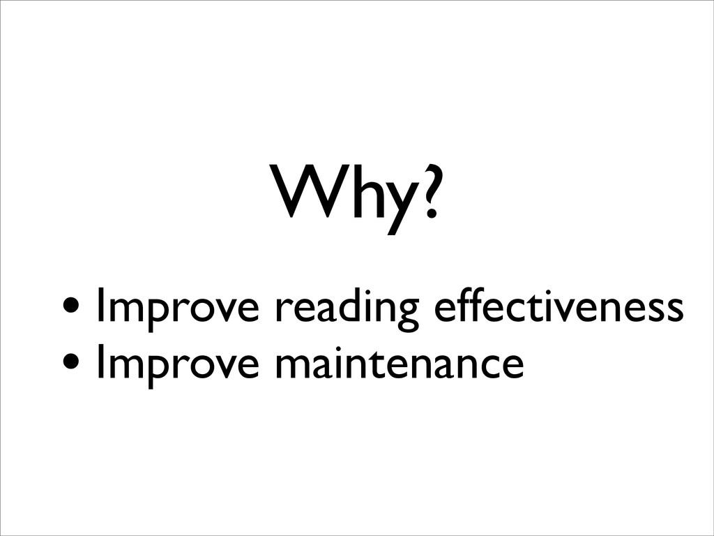 Why? • Improve reading effectiveness • Improve ...