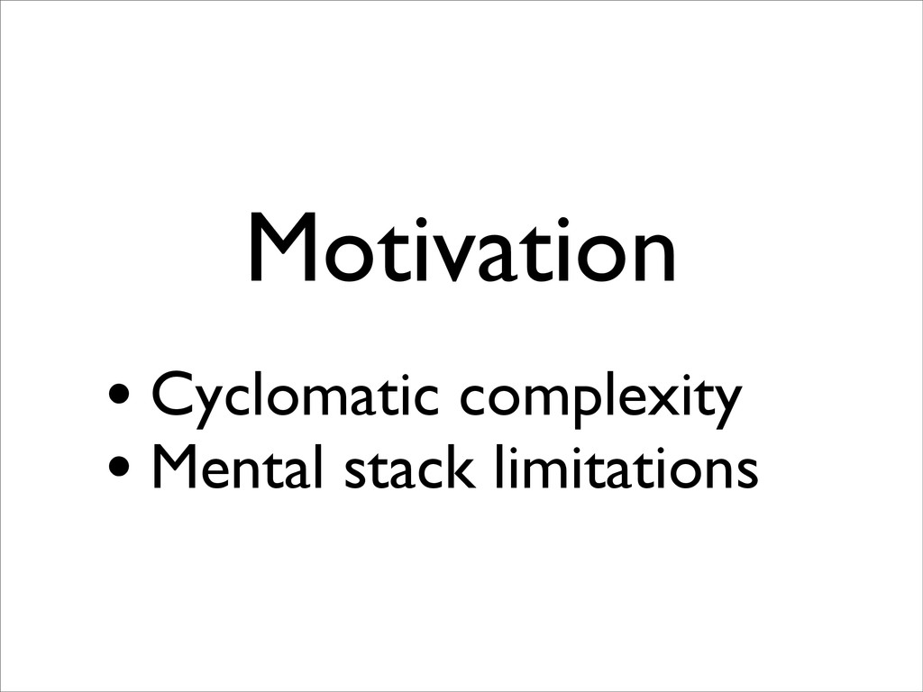 Motivation • Cyclomatic complexity • Mental sta...