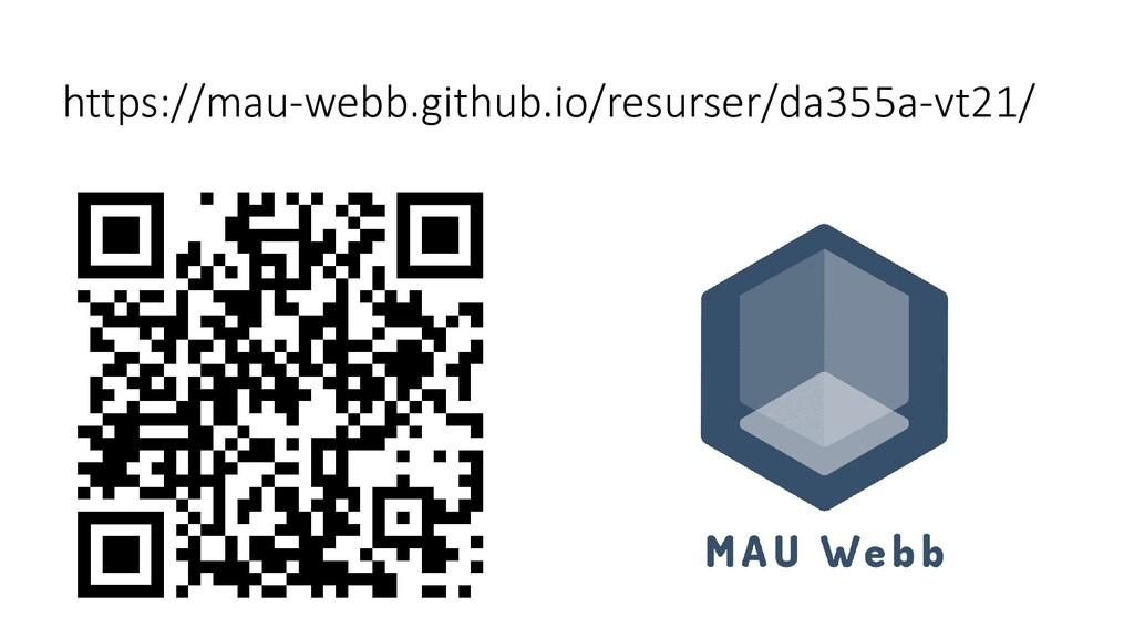 https://mau-webb.github.io/resurser/da355a-vt21/