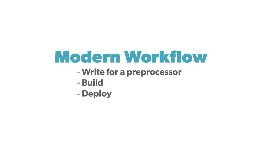 Modern Workflow - Write for a preprocessor - Bui...