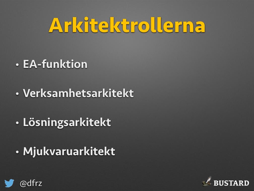 BUSTARD @dfrz Arkitektrollerna • EA-funktion • ...