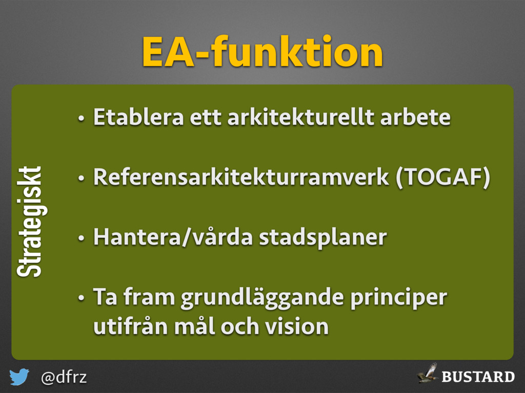 BUSTARD @dfrz Strategiskt EA-funktion • Etabler...