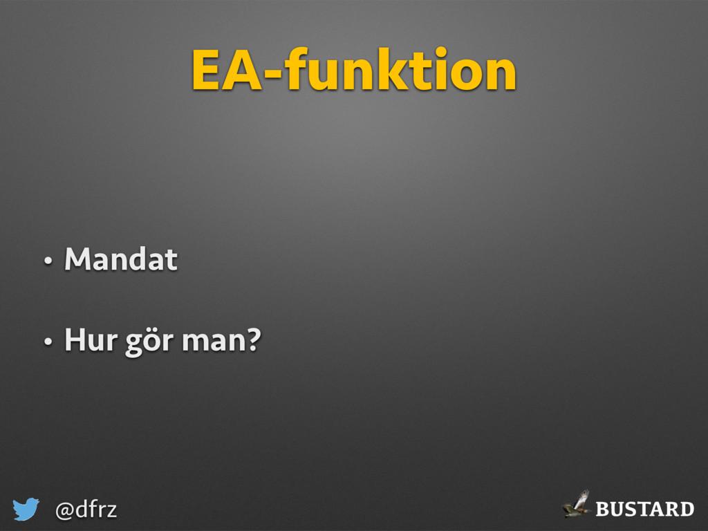 BUSTARD @dfrz EA-funktion • Mandat • Hur gör ma...