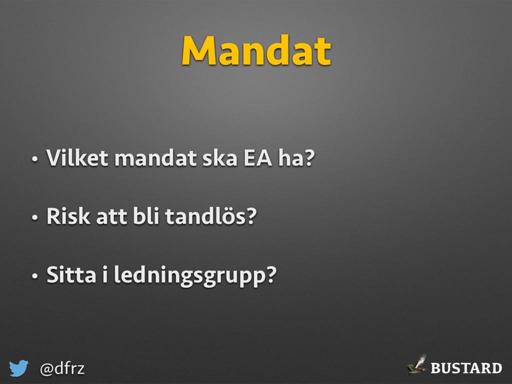 BUSTARD @dfrz Mandat • Vilket mandat ska EA ha?...