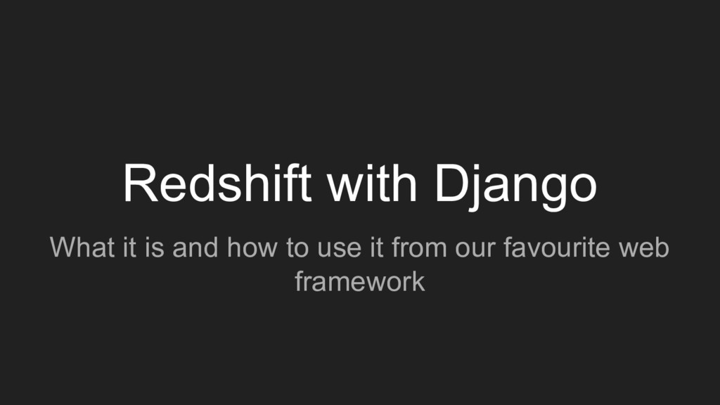 Redshift with Django What it is and how to use ...