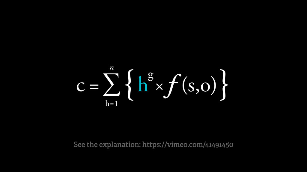 c =∑ n h=1 {hg ׃ } (s,o) See the explanation: ...
