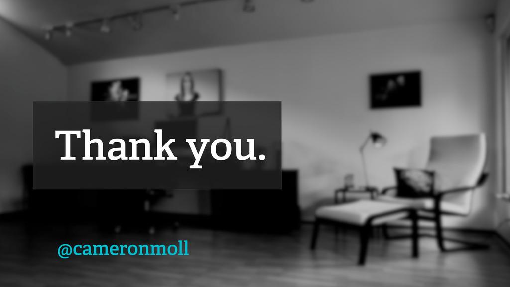 Thank you. @cameronmoll