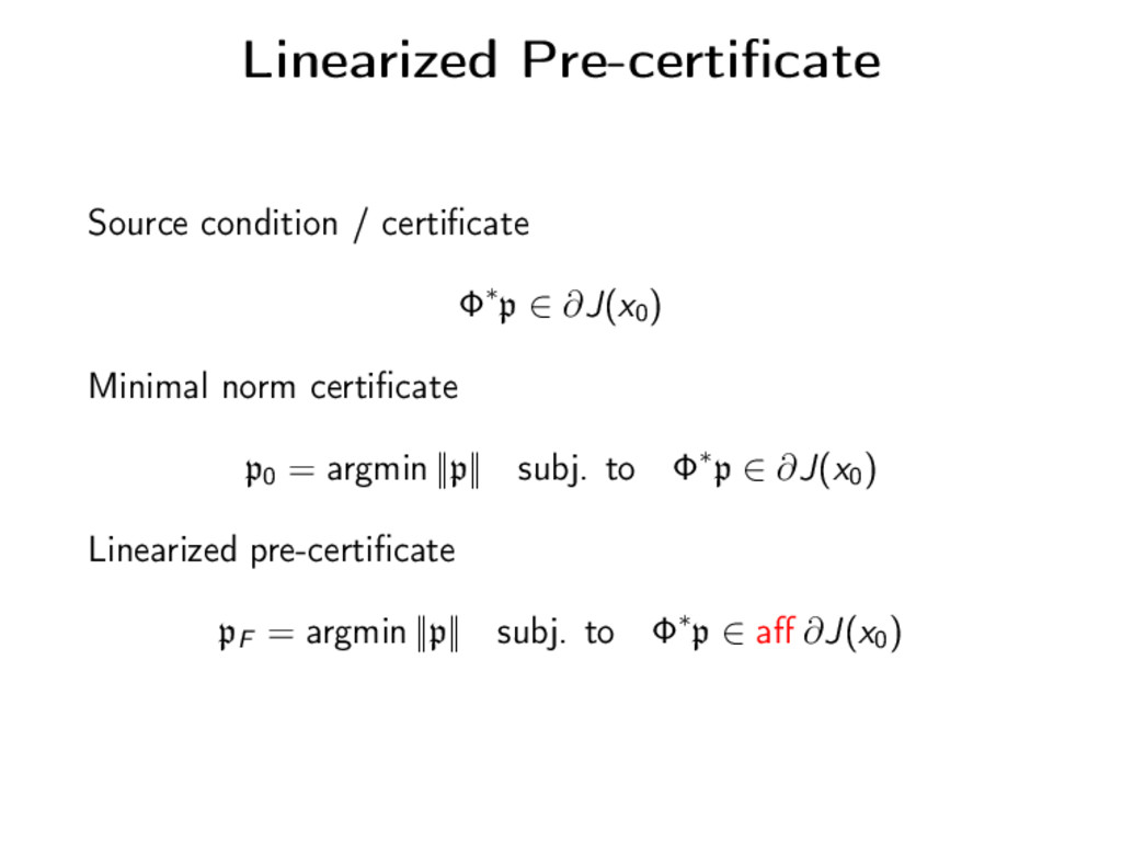 Linearized Pre-certificate Source condition / ce...