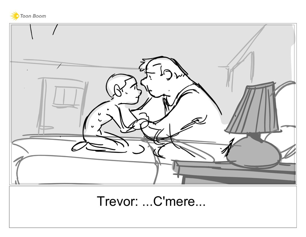 Trevor: ...C'mere...